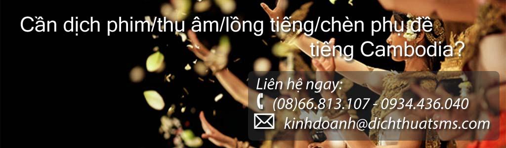 Dịch phim tiếng Campuchia – lồng tiếng và chèn phụ đề tiếng Campuchia - Công ty Dịch Thuật SMS