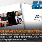 Nhiều năm qua, Dịch Thuật SMS đã giúp các công ty niêm yết hàng đầu Việt Nam dịch thuật báo cáo thường niên(annual report) từ tiếng Việt sang tiếng Anh, tiếng Trung, tiếng Nhật, tiếng Hàn và các ngôn ngữ khác.